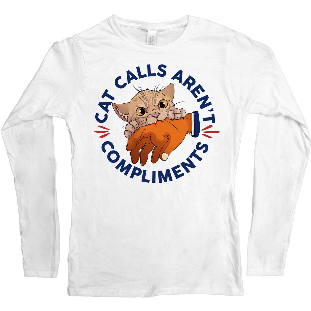 "White long sleeve shirt with an image of a cat biting a man's hand and the words, ""cat calls aren't compliments"" in a circle around the image."