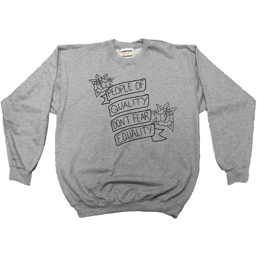 People of Quality Don't Fear Equality -- Youth Sweatshirt