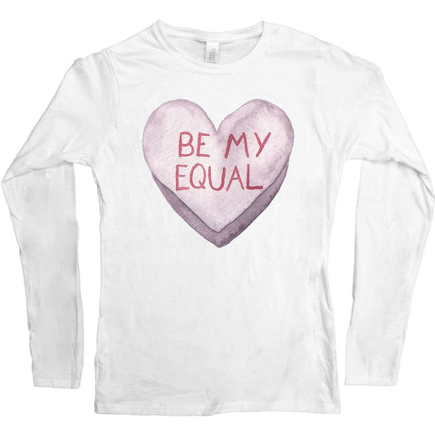 Be My Equal -- Women's Long-Sleeve