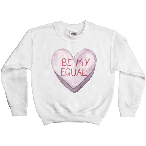 Be My Equal -- Youth Sweatshirt