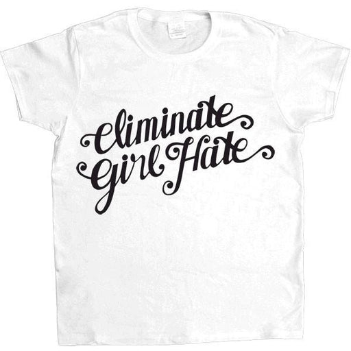 Eliminate Girl Hate -- Women's T-Shirt - Feminist Apparel - 5