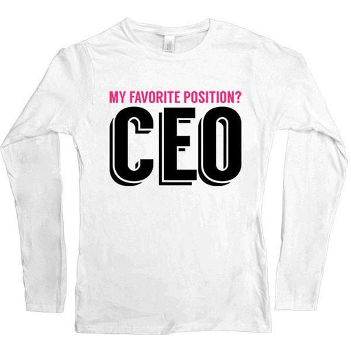 My Favorite Position Is CEO -- Women's Long-Sleeve - Feminist Apparel - 1