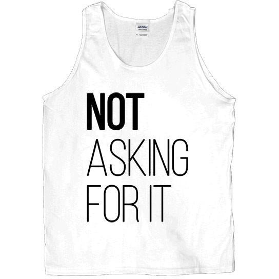 Not Asking For It -- Unisex Tanktop - Feminist Apparel - 3