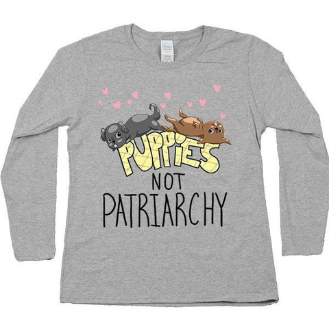 Puppies Not Patriarchy -- Women's Long-Sleeve