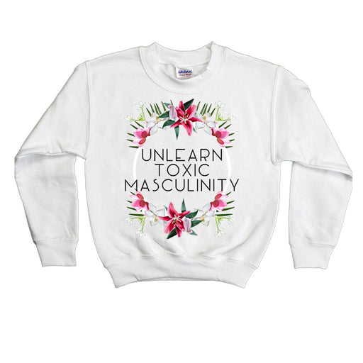 Unlearn Toxic Masculinity -- Youth Sweatshirt