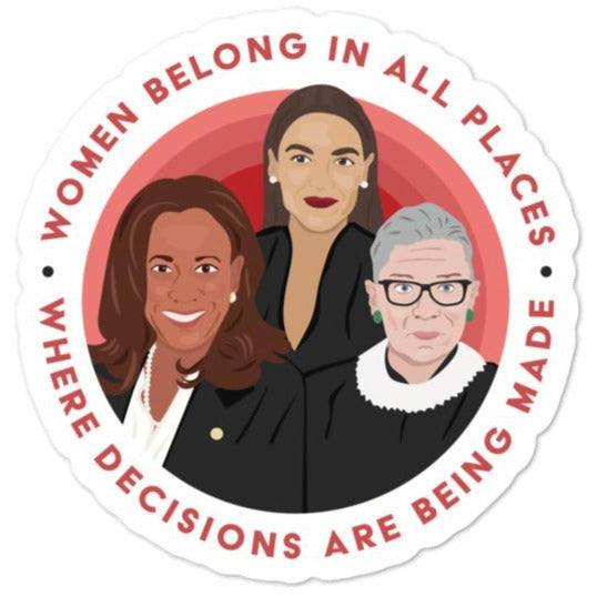 Women Belong In All Places Where Decisions Are Being Made (Kamala Harris) -- Sticker