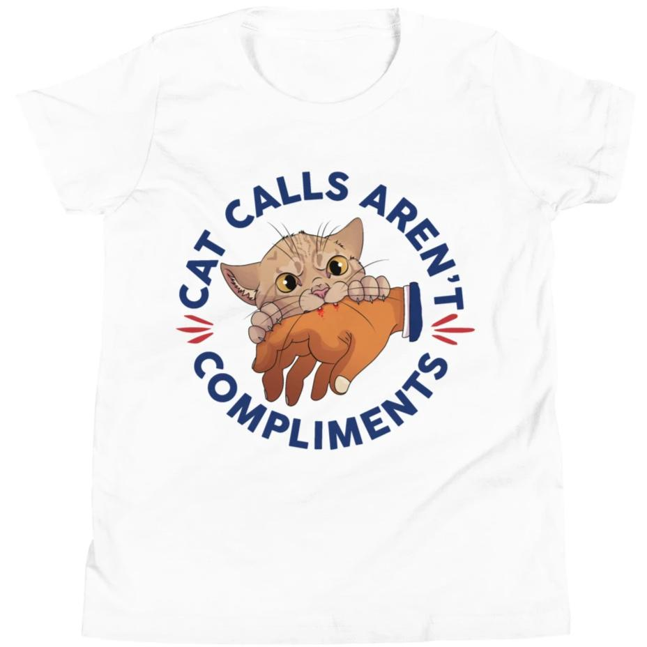Cat Calls Aren't Compliments -- Youth/Toddler T-Shirt