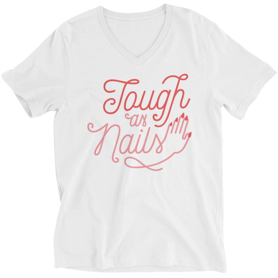 Tough as Nails -- Unisex T-Shirt