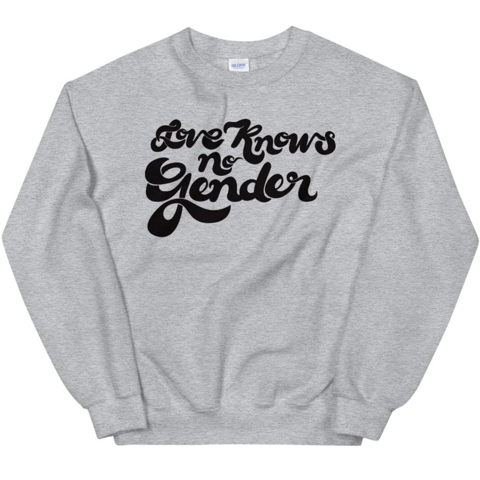 Love Knows No Gender -- Sweatshirt