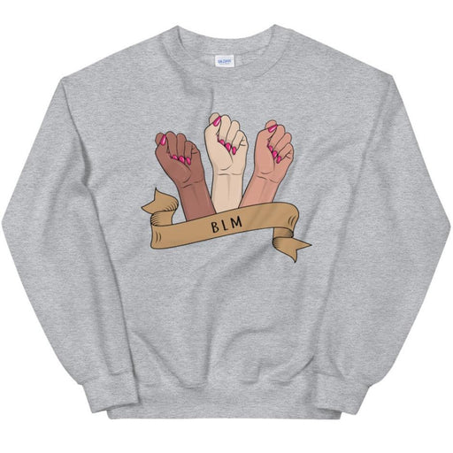 BLM Fists -- Sweatshirt