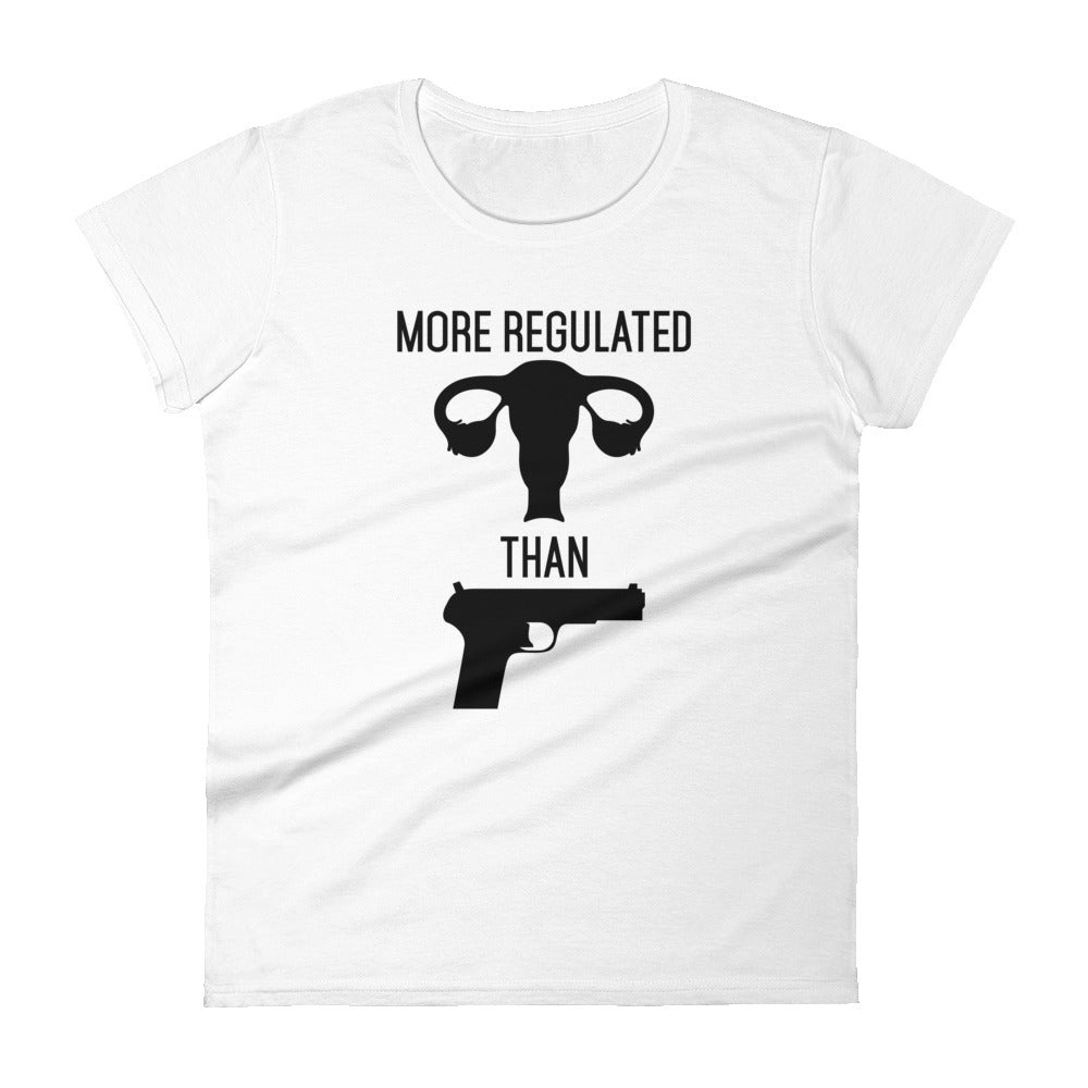 More Regulated Than Guns -- Women's T-Shirt