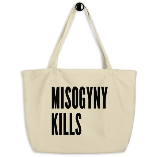 Misogyny Kills -- Tote Bag