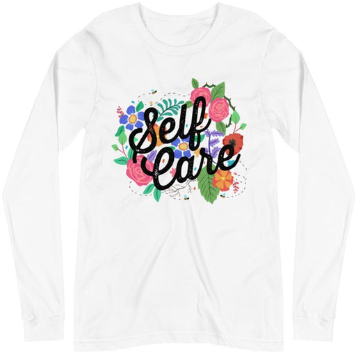 Self Care Flowers -- Unisex Long Sleeve