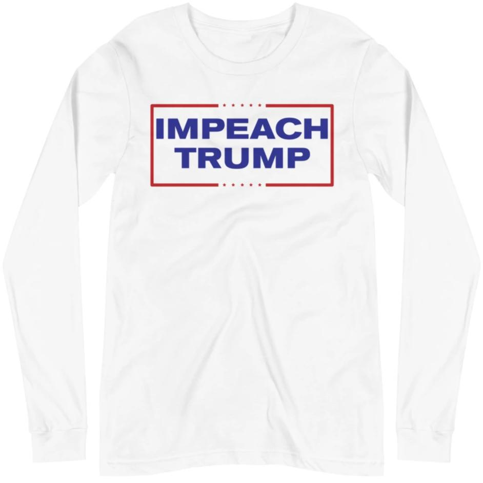 Impeach Trump -- Unisex Long Sleeve