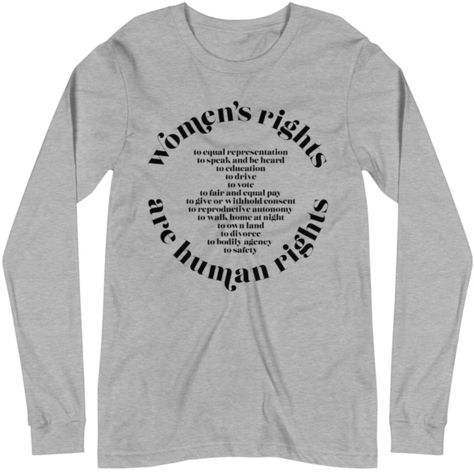 Women's Rights Are Human Rights (International Women's Day) --Unisex Long Sleeve
