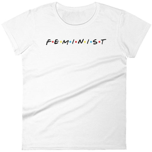 Feminist Friends -- Women's T-Shirt