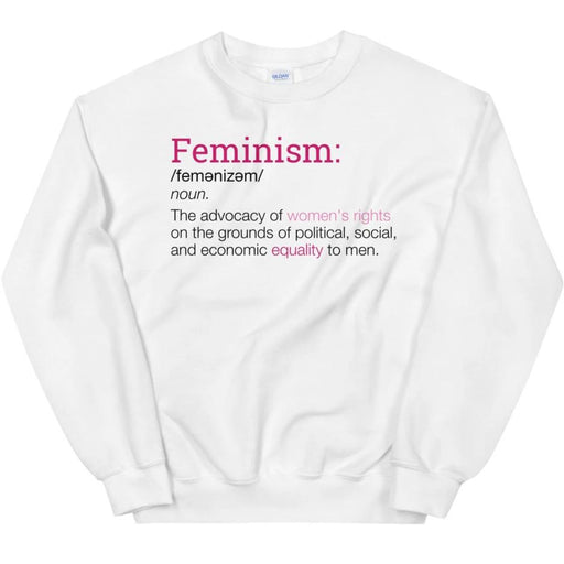Definition of Feminism -- Sweatshirt
