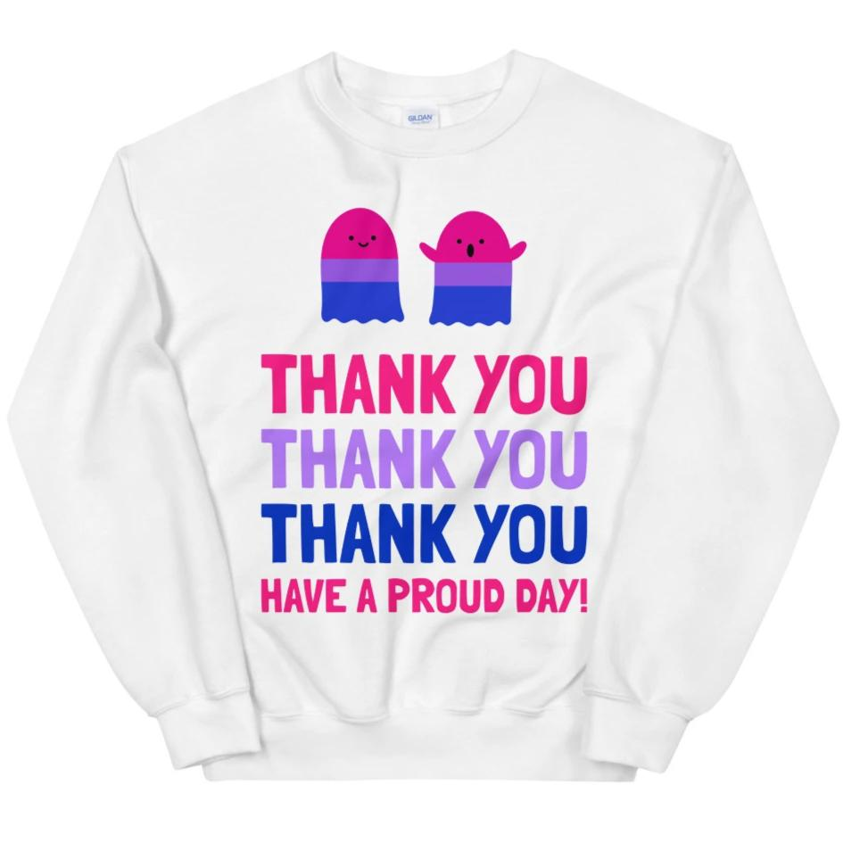 Thank You, Have A Proud Day (Bi Pride) -- Sweatshirt