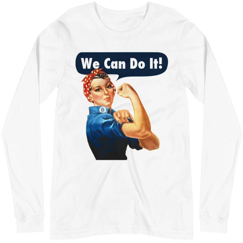 Rosie The Riveter -- Unisex Long Sleeve