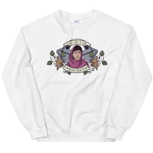 Fight Like A Girl (Malala) -- Sweatshirt