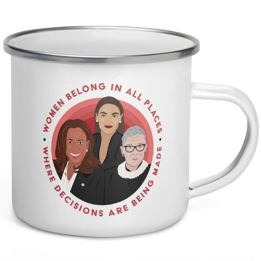 Women Belong In All Places Where Decisions Are Being Made (Kamala Harris) -- Enamel Mug