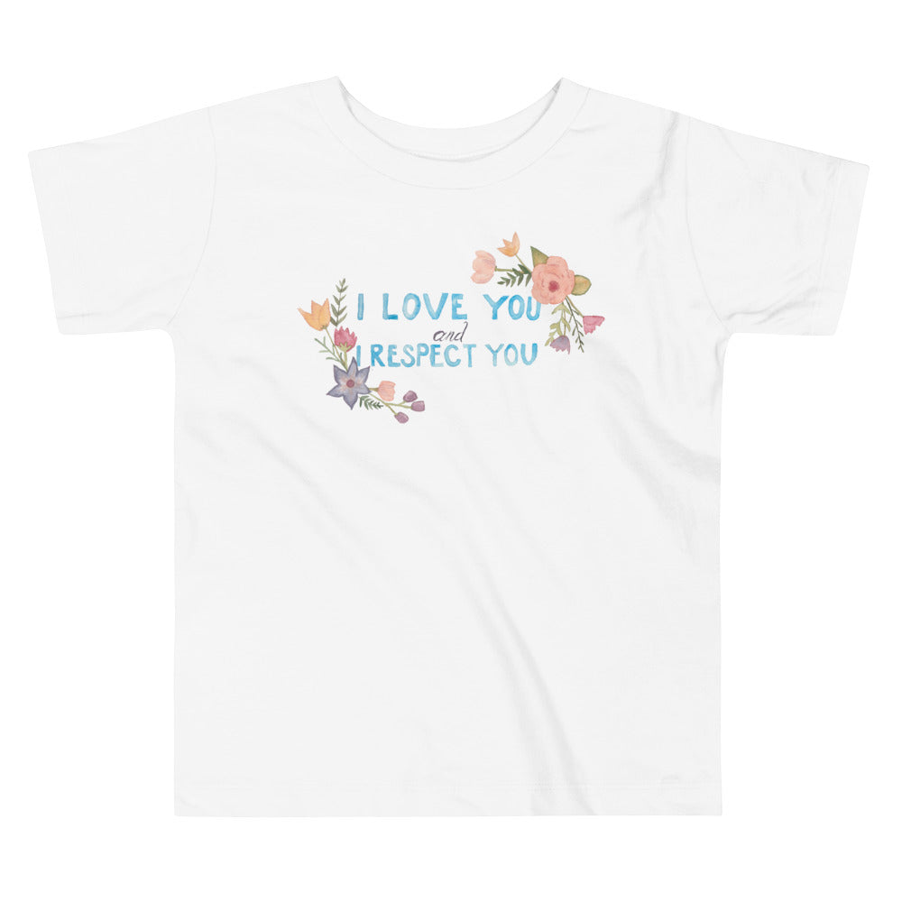 I Love You and I Respect You -- Youth/Toddler T-Shirt