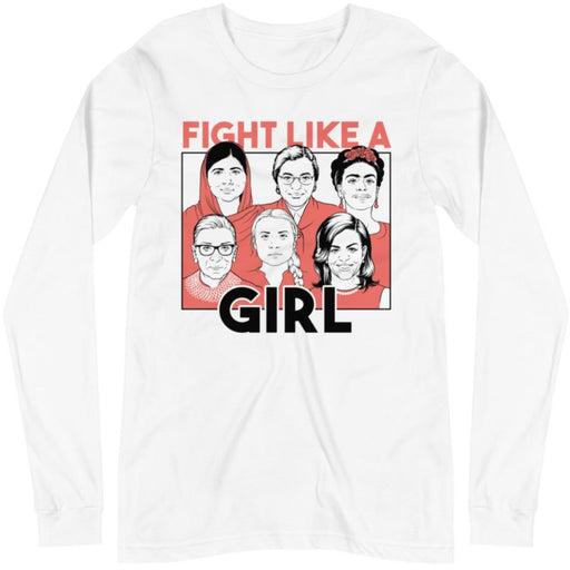 Fight Like A Girl -- Unisex Long Sleeve