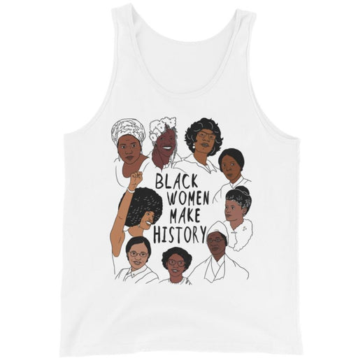 Black Women Make History -- Unisex Tanktop
