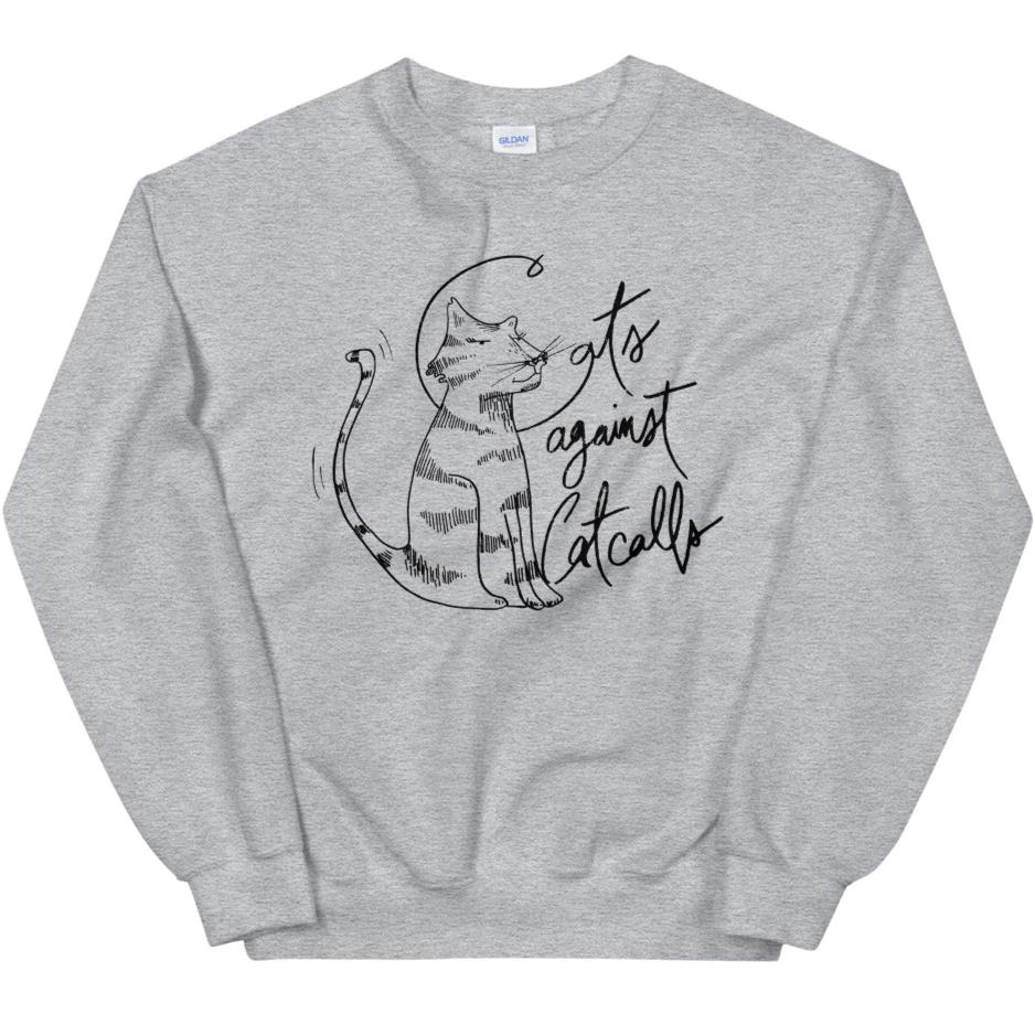 Cats Against Catcalls #2 -- Sweatshirt