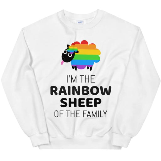 I'm The Rainbow Sheep Of The Family -- Sweatshirt
