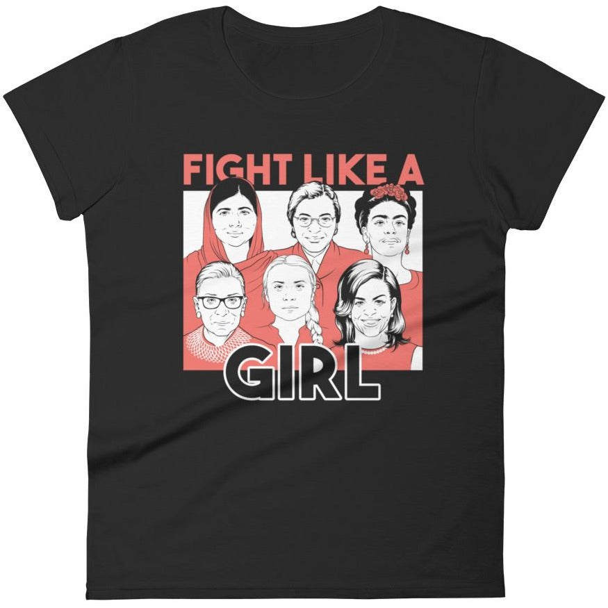 Fight Like A Girl -- Women's T-Shirt