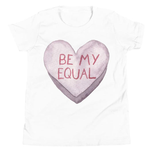 Be My Equal -- Youth/Toddler T-Shirt