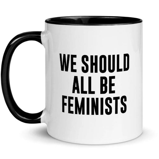 We Should All Be Feminists -- Mug