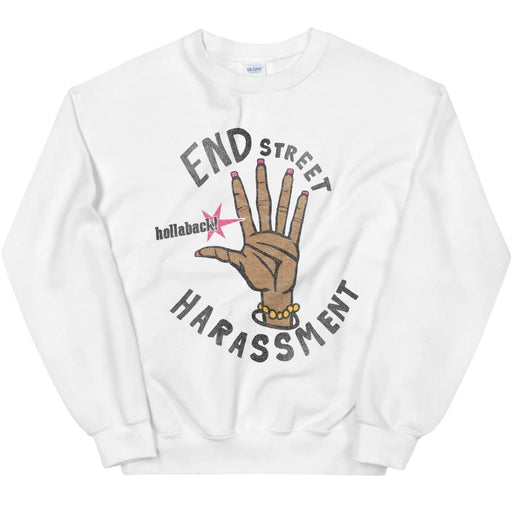 End Street Harassment -- Sweatshirt