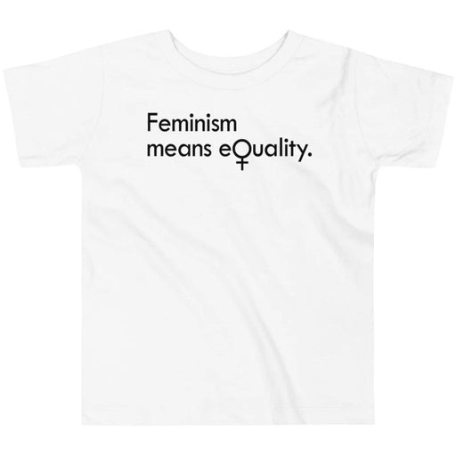 Feminism Means Equality -- Youth/Toddler T-Shirt