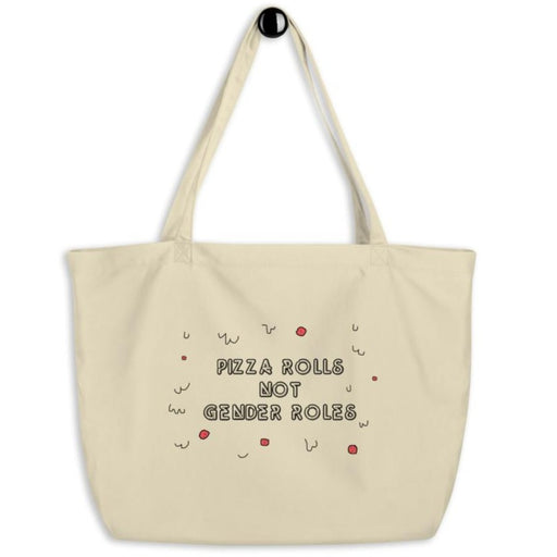 Pizza Rolls Not Gender Roles -- Tote Bag