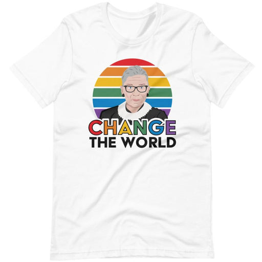 Change The World (Ruth Bader Ginsburg) -- Unisex T-Shirt