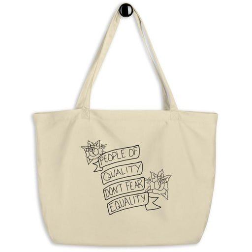 People of Quality Don't Fear Equality  -- Tote Bag