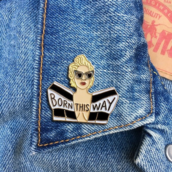 Born This Way -- Enamel Pin