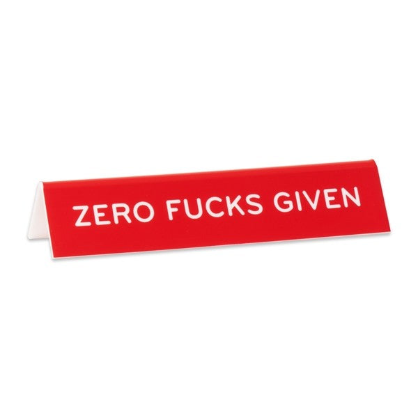 Zero Fucks Given -- Desk Sign