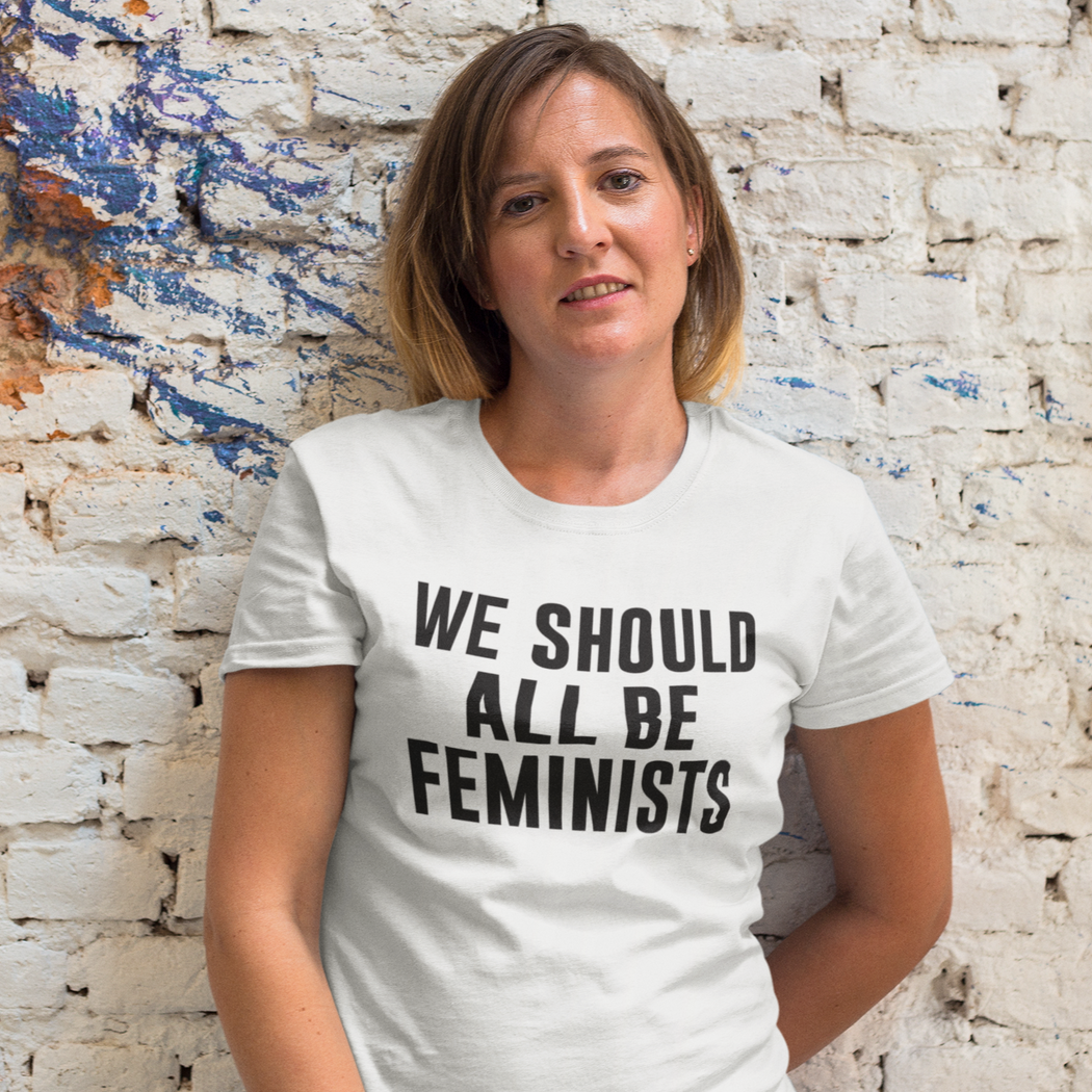We Should All Be Feminists -- Women's T-Shirt