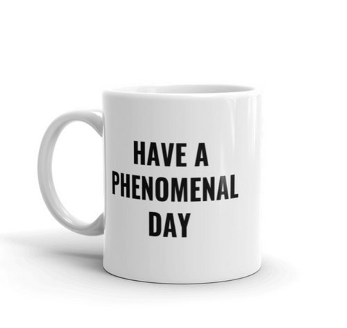 Phenomenal Day Coffee Mug
