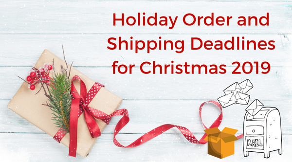 2019 Christmas Order and Shipping Deadlines