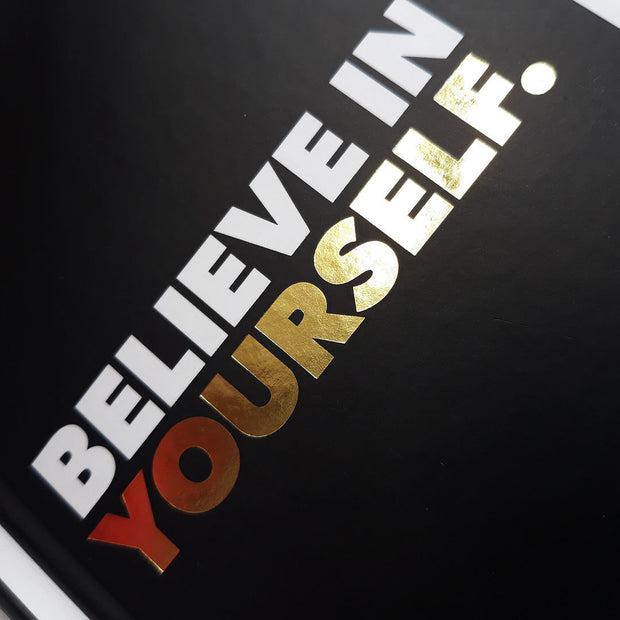 Believe in Yourself : Positive Quotes and Affirmations for a More Confident You