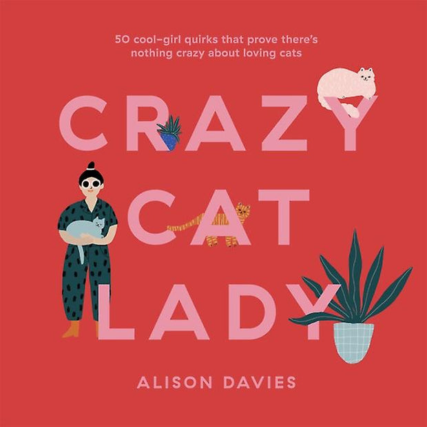 Crazy Cat Lady By Alison Davies