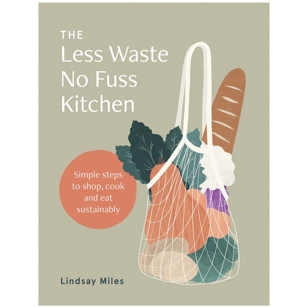 The Less Waste No Fuss Kitchen