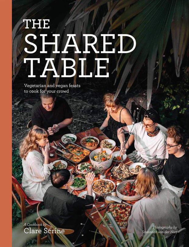 The Shared Table: Vegetarian and vegan feasts to cook for your crowd