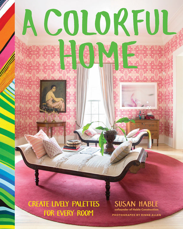 A Colorful Home: Create Lively Palettes for Every Room