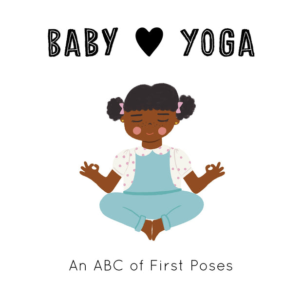Baby Yoga: An ABC of First Poses