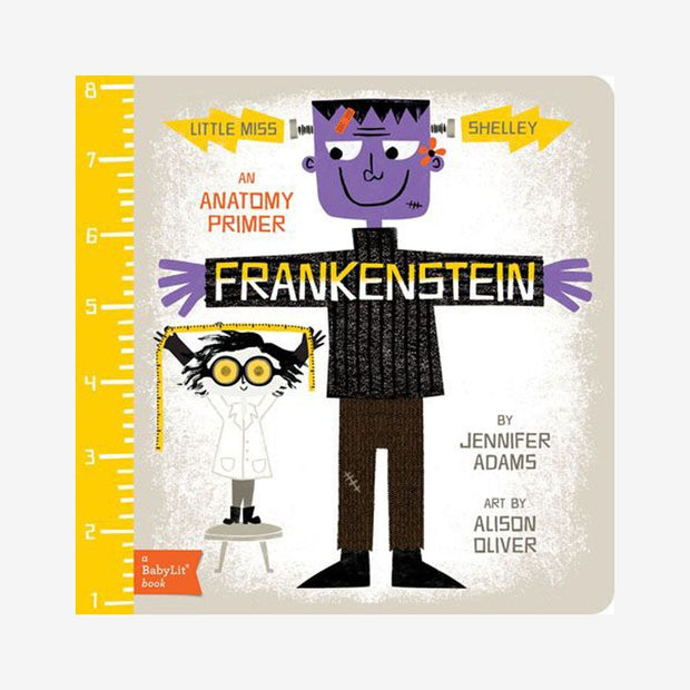 Little Miss Shelley Frankenstein: A BabyLit Anatomy Primer